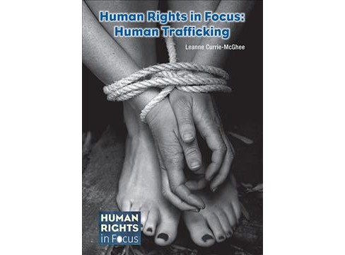 Human Trafficking -  (Human Rights in Focus) by Leanne Currie-McGhee (Hardcover) - image 1 of 1