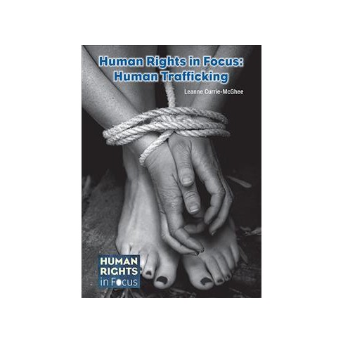 Human Trafficking Human Rights In Focus By Leanne Currie Mcghee