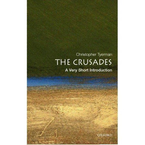 The Crusades: A Very Short Introduction - (Very Short Introductions) by  Christopher Tyerman (Paperback) - image 1 of 1