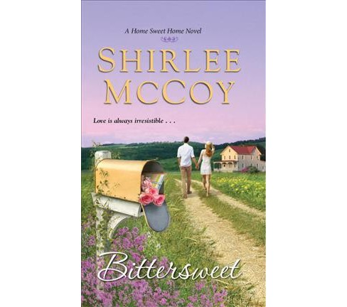 Bittersweet -  (Home Sweet Home) by Shirlee McCoy (Paperback) - image 1 of 1