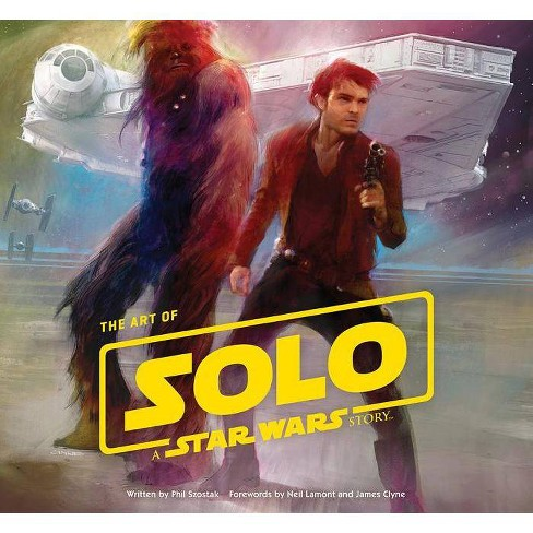 Art of Solo - by  Phil Szostak & Lucasfilm Ltd (Hardcover) - image 1 of 1