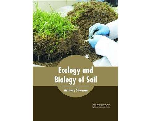 Ecology and Biology of Soil -  (Hardcover) - image 1 of 1