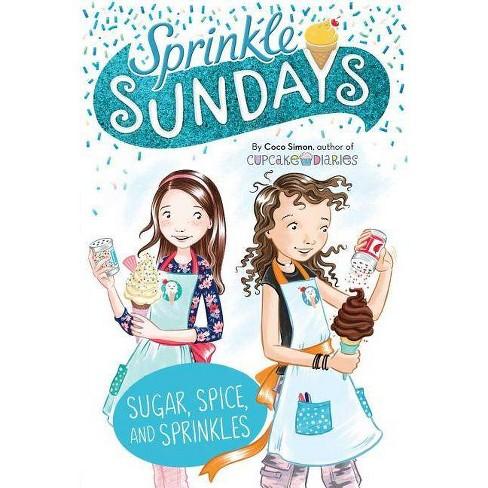 Sugar, Spice, and Sprinkles - (Sprinkle Sundays) by  Coco Simon (Paperback) - image 1 of 1