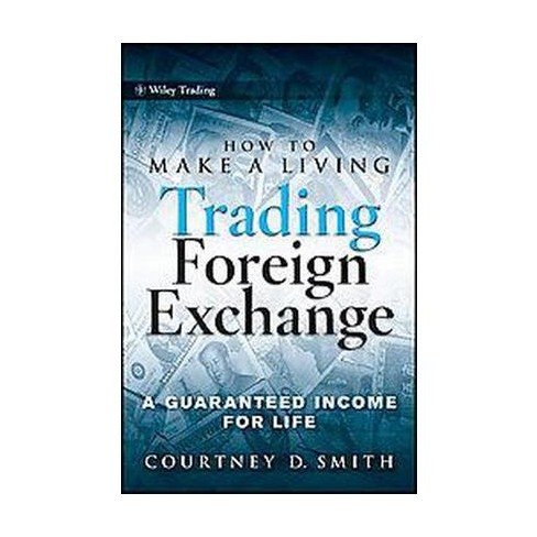 How To Make A Living Trading Foreign Exc Wiley Hardcover Target