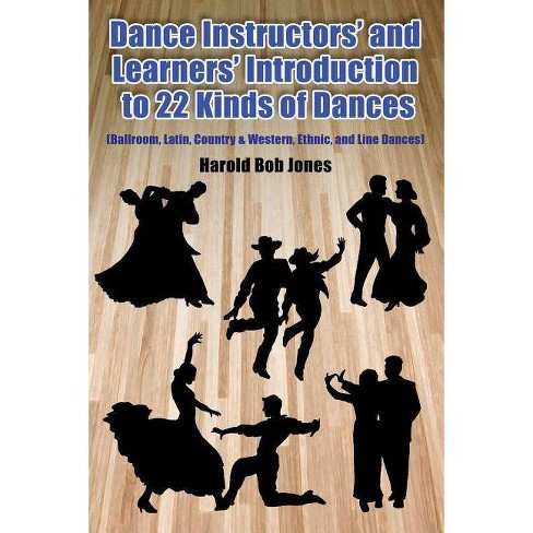 Dance Instructors' and Learners' Introduction to 22 Kinds of Dances - by  Harold Bob Jones (Paperback) - image 1 of 1