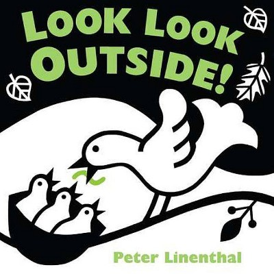 Look Look Outside! - (Look!)by Peter Linenthal (Board Book)