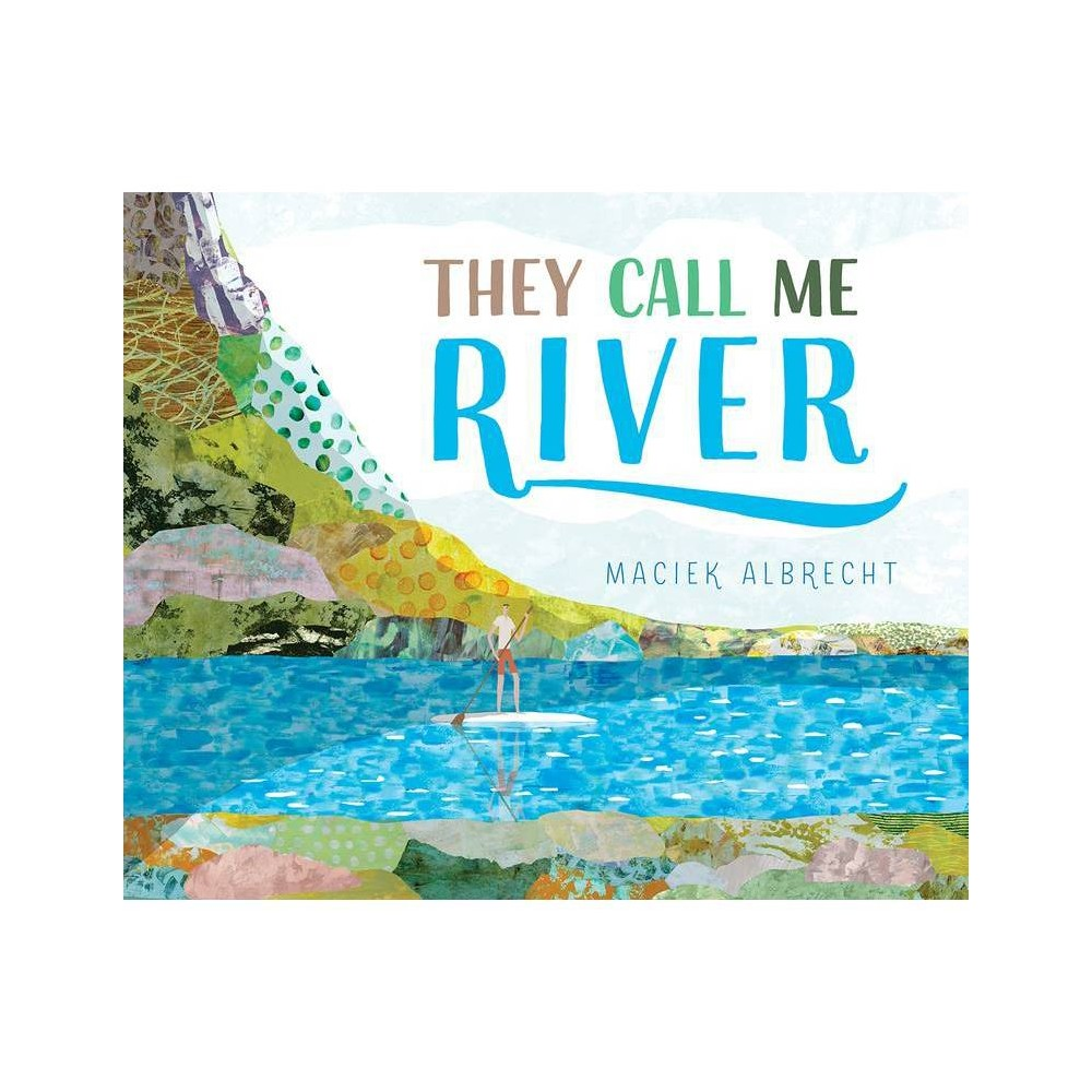 They Call Me River By Maciek Albrecht Hardcover