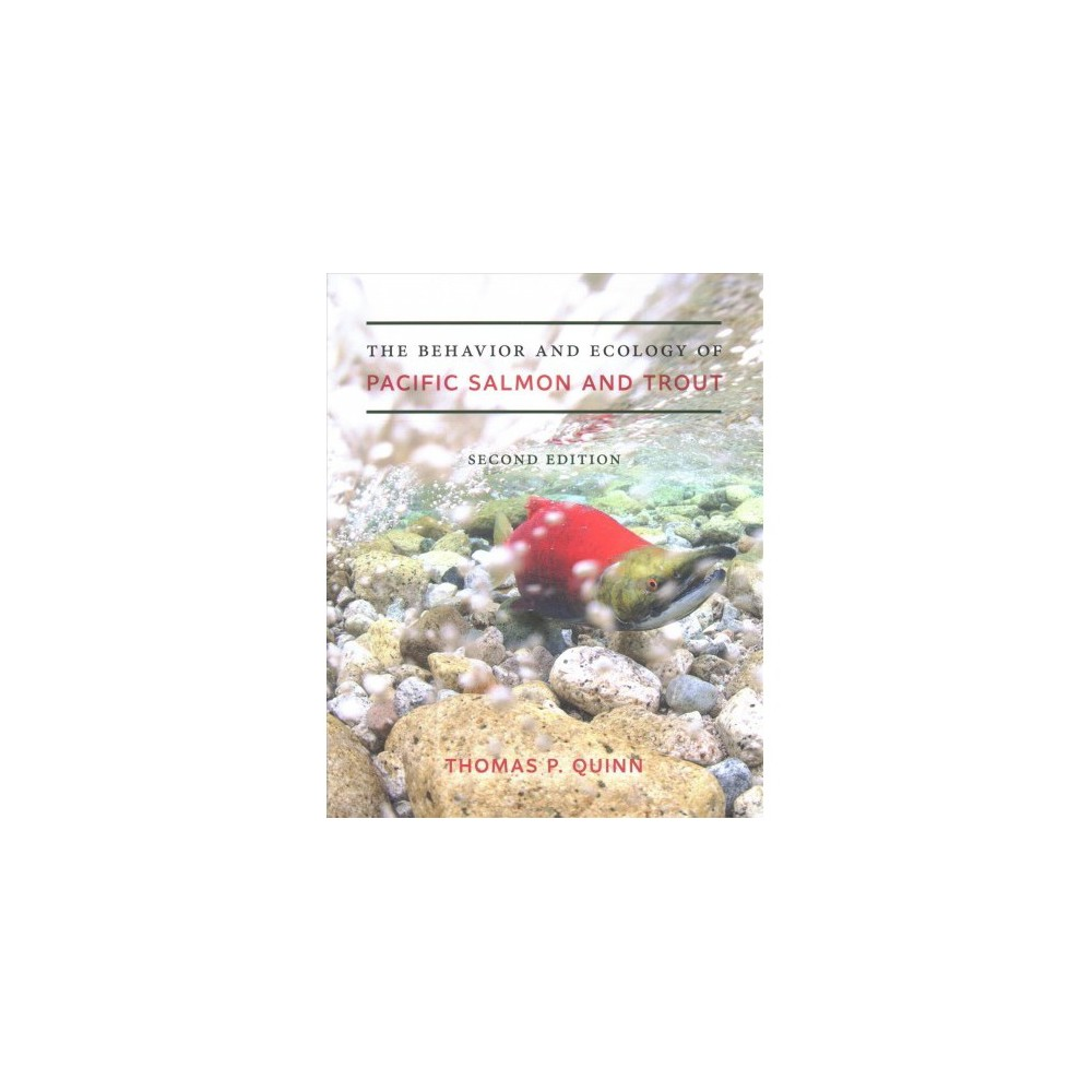 Behavior and Ecology of Pacific Salmon and Trout - 2 by Thomas P. Quinn (Paperback)