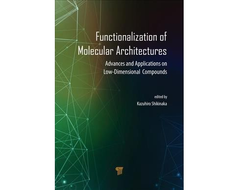 Functionalization of Molecular Architectures : Advances and Applications on Low-Dimensional Compounds - image 1 of 1