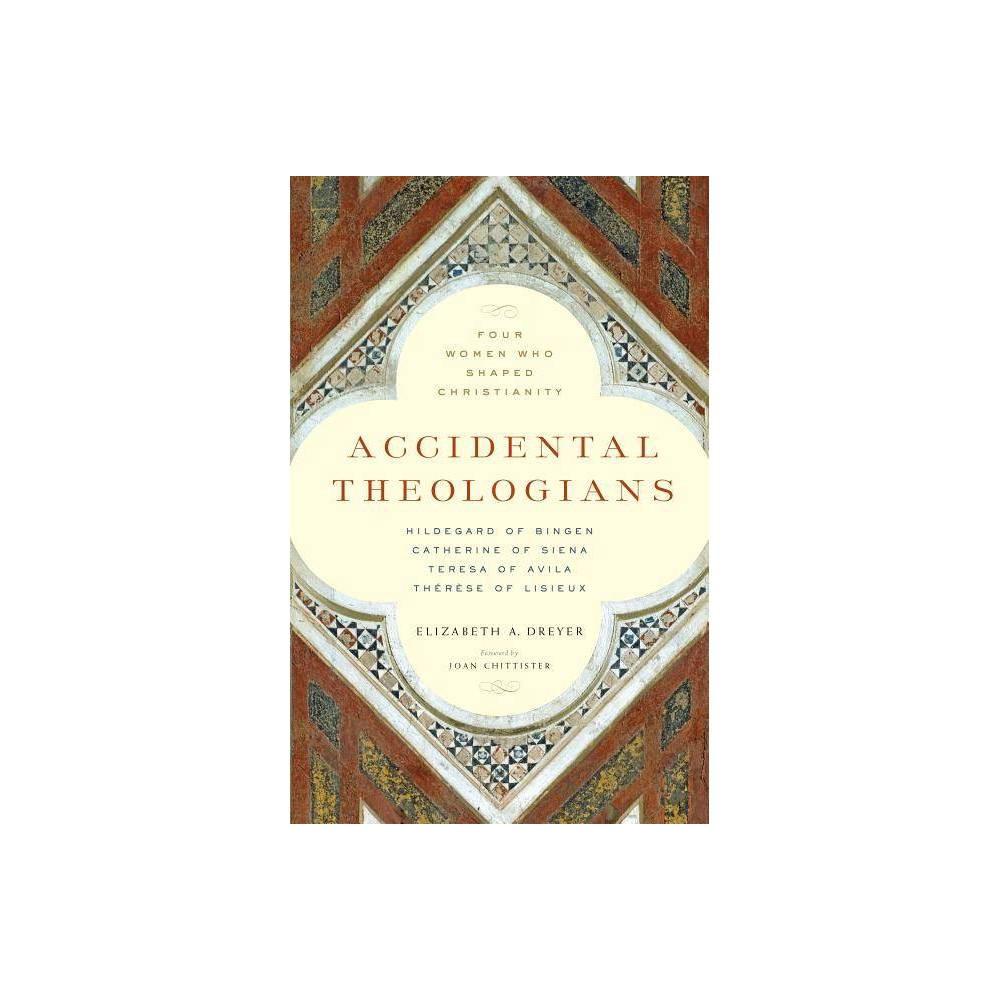 Accidental Theologians By Elizabeth A Dreyer Paperback