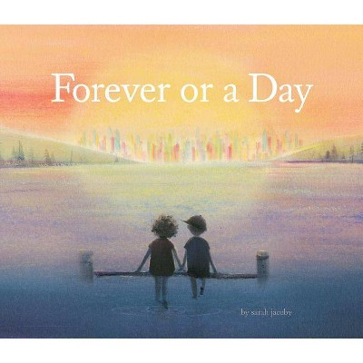 Forever or a Day - by  Sarah Jacoby (Hardcover)