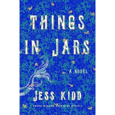 Things in Jars - by  Jess Kidd (Hardcover)
