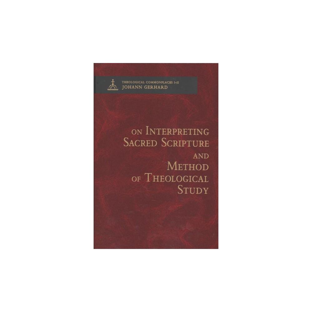 On Interpreting Sacred Scripture - Method of Theological Study (Hardcover) (Johann Gerhard)