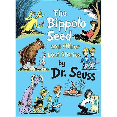 The Bippolo Seed and Other Lost Stories (Hardcover) by Dr. Seuss - image 1 of 1
