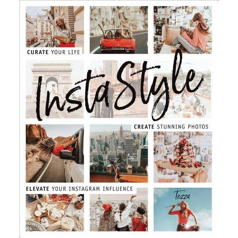 Instastyle : Curate Your Life, Create Stunning Photos, and Elevate Your Instagram Influence - by Tessa Barton (Paperback) - image 1 of 1