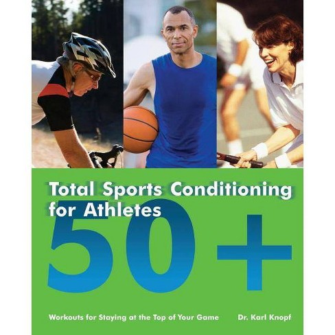 Total Sports Conditioning for Athletes 50+ - by  Karl Knopf (Paperback) - image 1 of 1