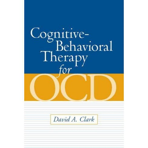 Cognitive-Behavioral Therapy for OCD - by David A Clark (Paperback)