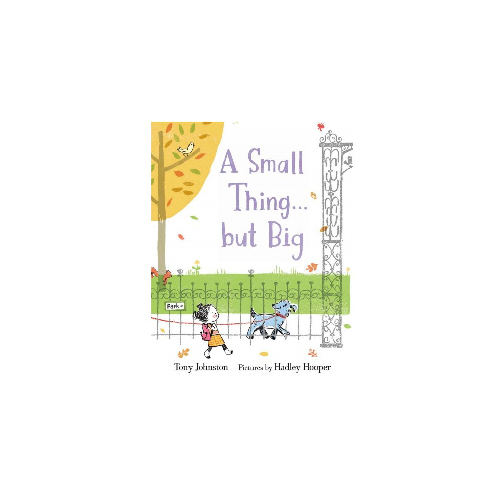 Small Thing... But Big (School And Library) (Tony Johnston)