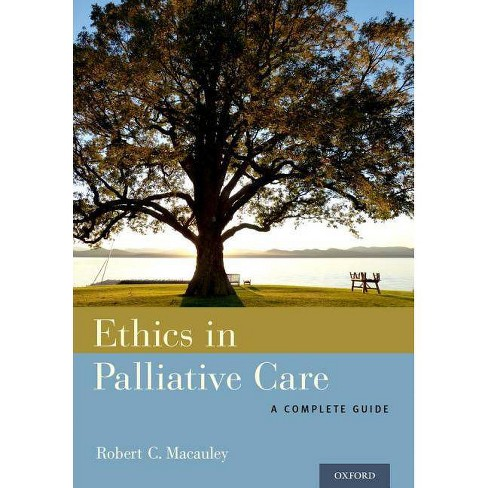 Ethics in Palliative Care - by  Robert C MacAuley (Paperback) - image 1 of 1