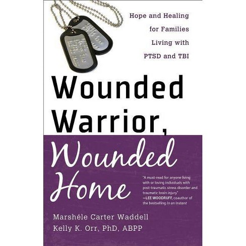 Wounded Warrior, Wounded Home - by  Marshele Carter & Kelly K Orr (Paperback) - image 1 of 1