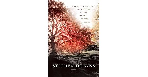 Day's Last Light Reddens the Leaves of the Copper Beech (Paperback) (Stephen Dobyns) - image 1 of 1