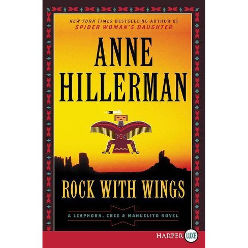 Rock with Wings - (Leaphorn, Chee & Manuelito Novel) by  Anne Hillerman (Paperback) - image 1 of 1