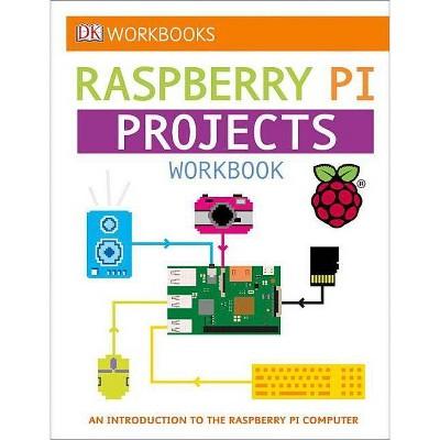 DK Workbooks: Raspberry Pi Projects - (Paperback)