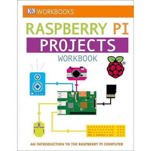 DK Workbooks: Raspberry Pi Projects - (Paperback) - image 1 of 1