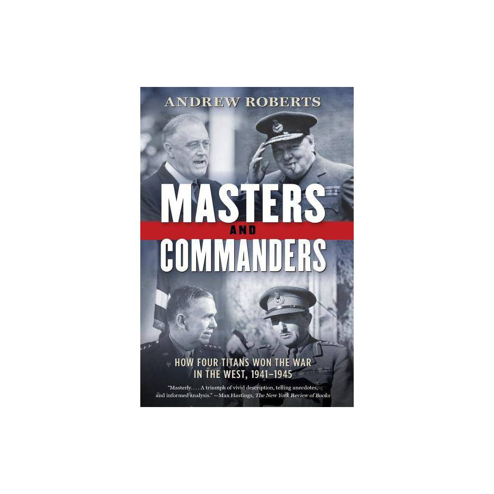 Masters And Commanders By Andrew Roberts Paperback