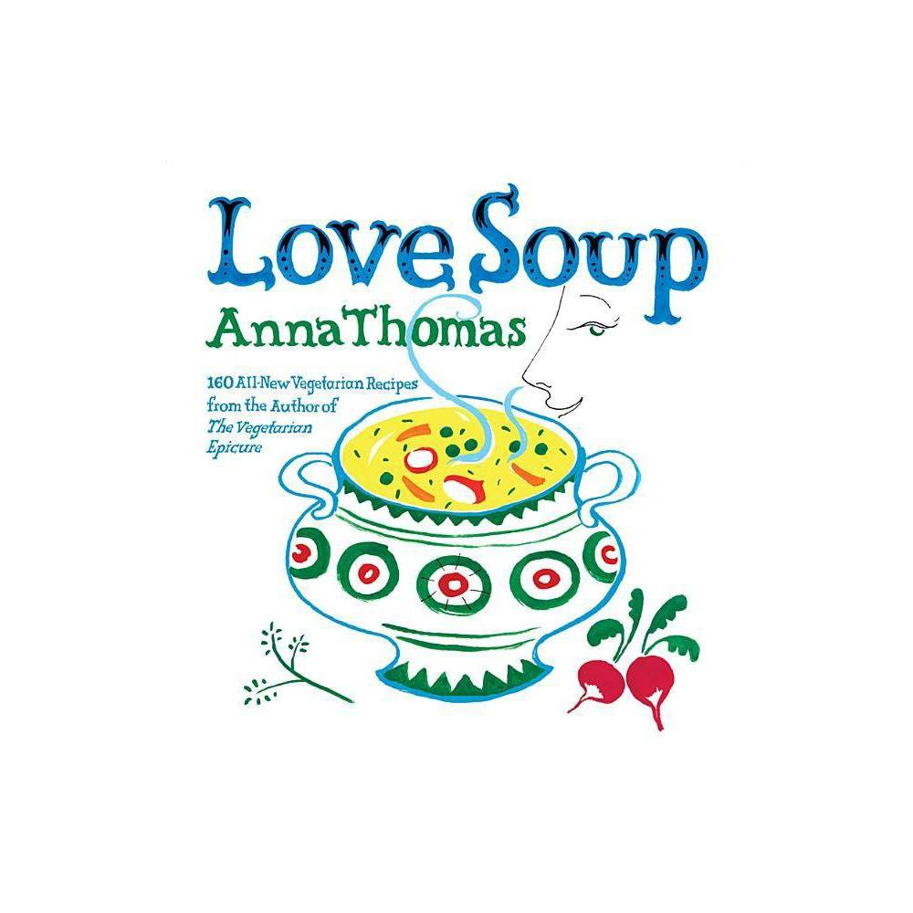 Love Soup By Anna Thomas Paperback
