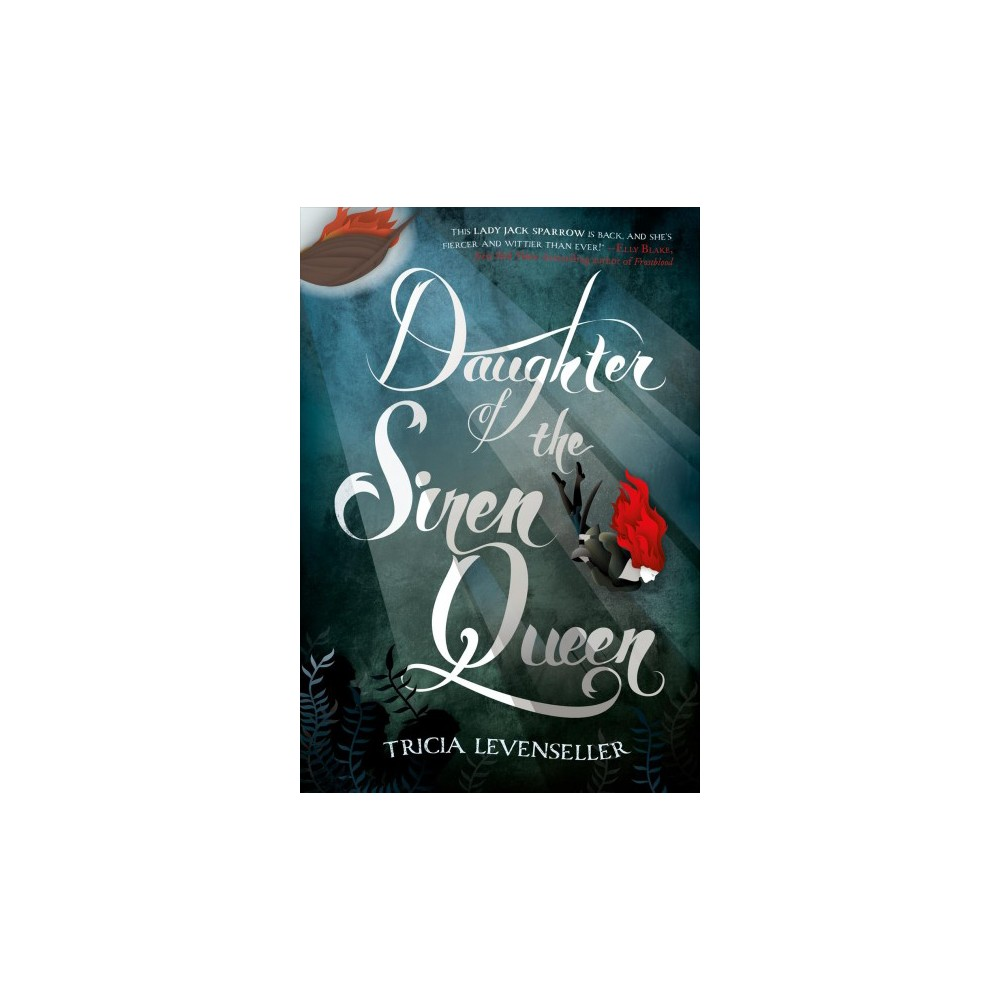 Daughter of the Siren Queen - by Tricia Levenseller (Hardcover)
