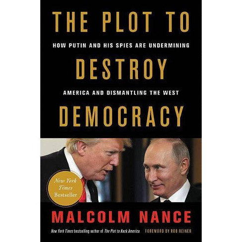 The Plot to Destroy Democracy - by  Malcolm Nance (Hardcover) - image 1 of 1