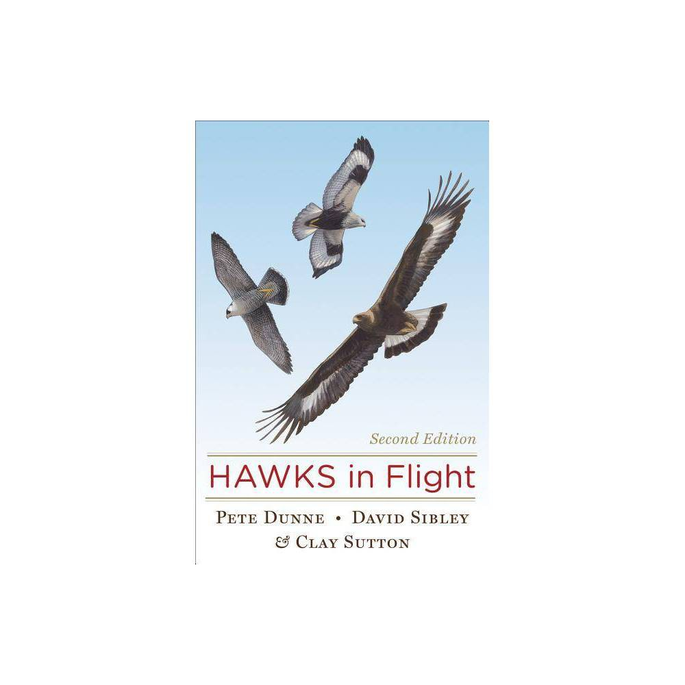 Hawks In Flight 2nd Edition By David Sibley Pete Dunne Hardcover