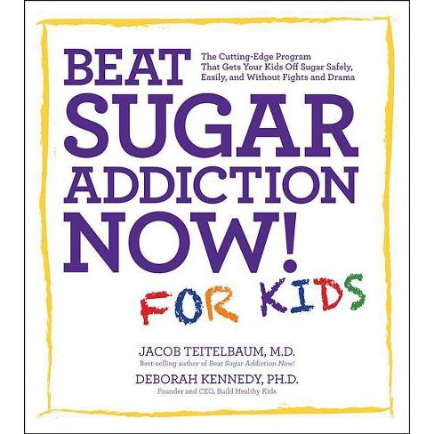 Beat Sugar Addiction Now! for Kids - by  Jacob Teitelbaum & Deborah Kennedy (Paperback) - image 1 of 1