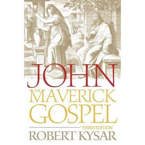 John, the Maverick Gospel, Third Edition - 3 Edition by  Robert Kysar (Paperback) - image 1 of 1