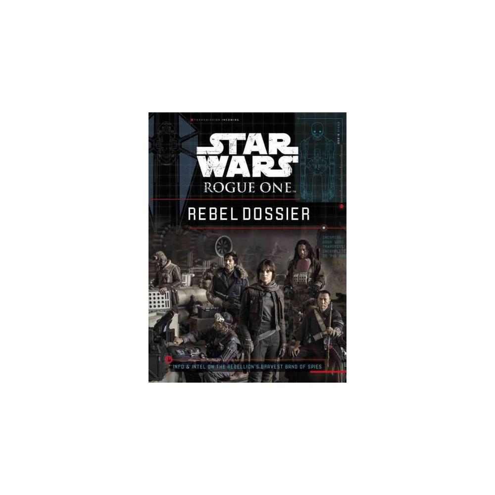 Rebel Dossier (Star Wars: Rogue One) (Hardcover)