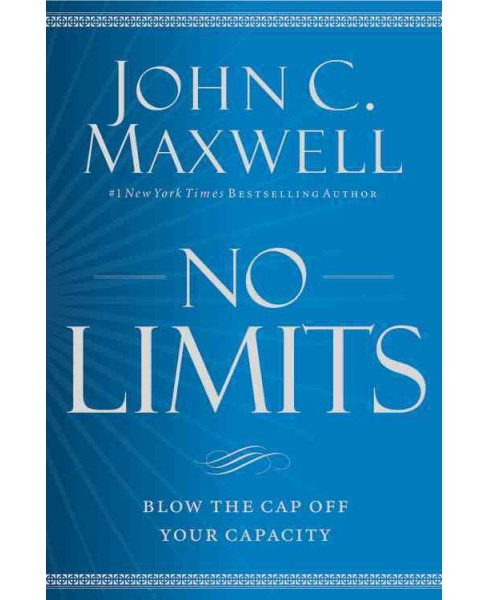 No Limits : Blow the Cap Off Your Capacity (Unabridged) (CD/Spoken Word) (John C. Maxwell) - image 1 of 1