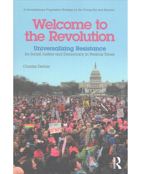 Welcome to the Revolution : Universalizing Resistance for Social Justice and Democracy in Perilous - image 1 of 1