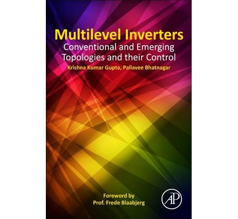 Multilevel Inverters : Conventional and Emerging Topologies and their Control (Paperback) (Ph.D. Krishna - image 1 of 1
