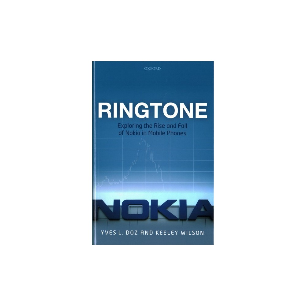 Ringtone : Exploring the Rise and Fall of Nokia in Mobile Phones - (Hardcover)