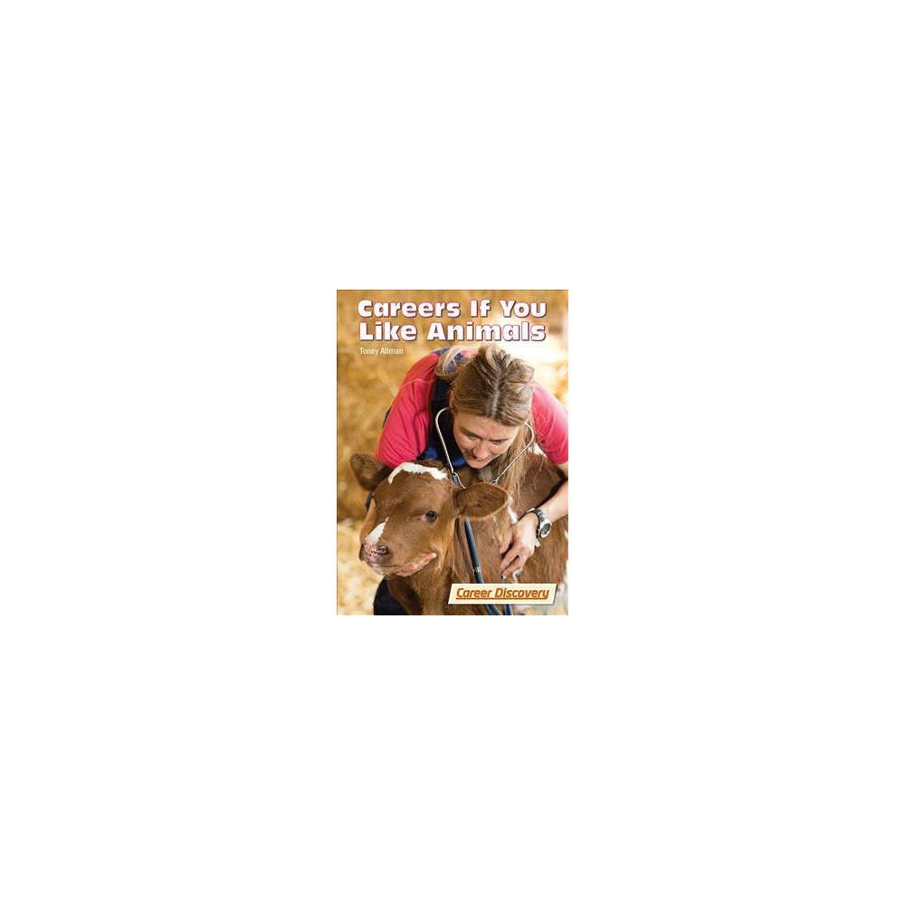 Careers If You Like Animals (Hardcover) (Toney Allman)