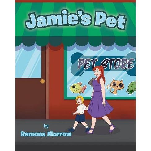Jamie's Pet - by  Ramona Morrow (Paperback) - image 1 of 1