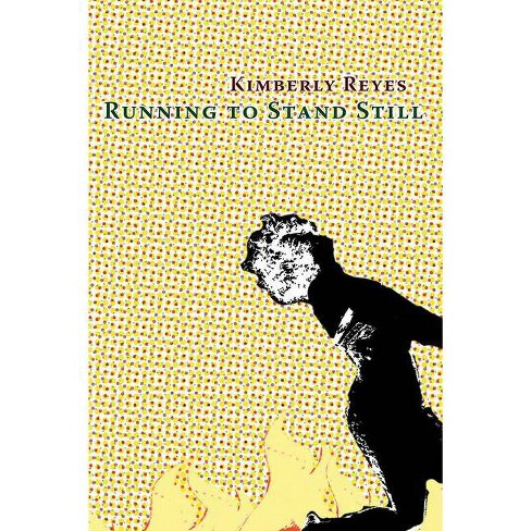 Running to Stand Still - by  Kimberly Reyes (Paperback) - image 1 of 1