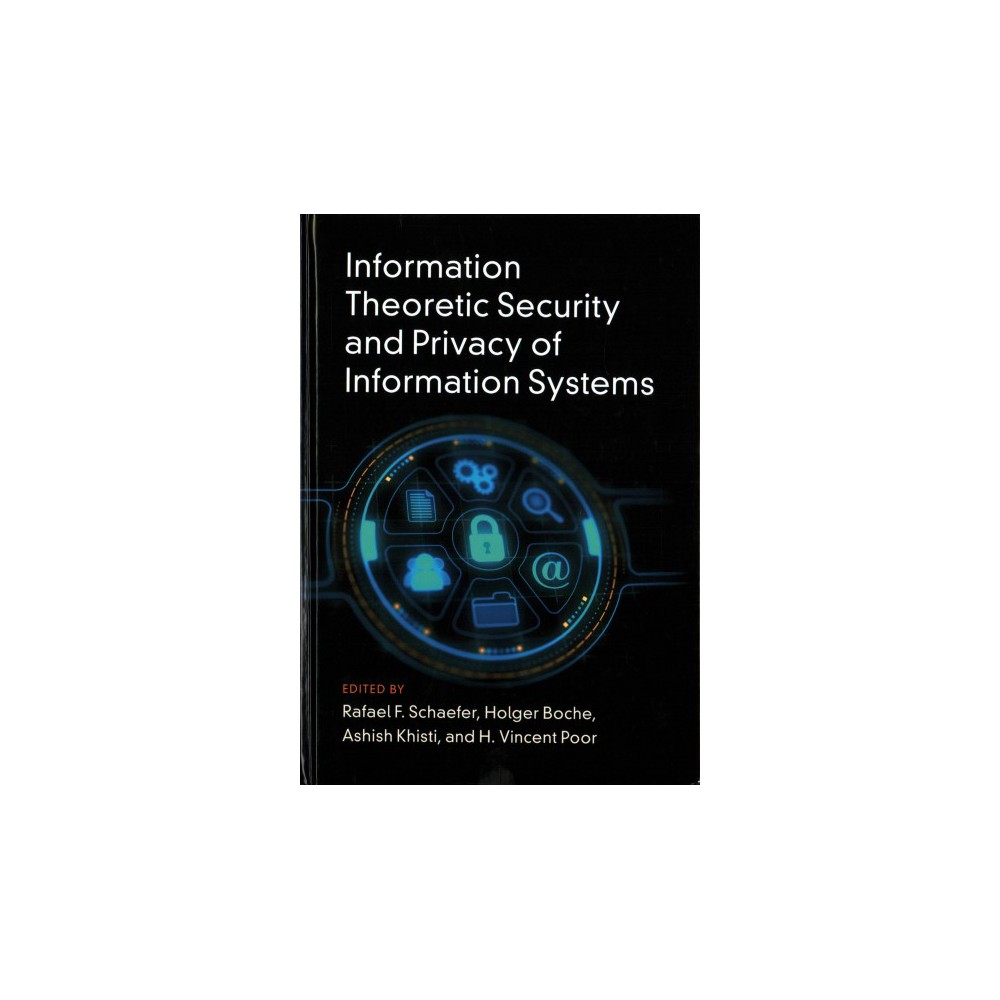 Information Theoretic Security and Privacy of Information Systems (Hardcover) Information Theoretic Security and Privacy of Information Systems (Hardcover)