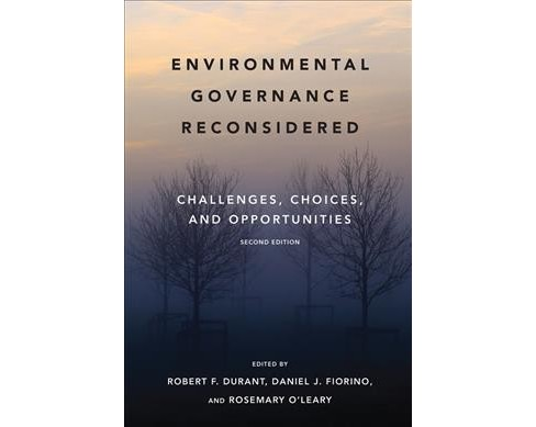 Environmental Governance Reconsidered : Challenges, Choices, and Opportunities -  (Paperback) - image 1 of 1
