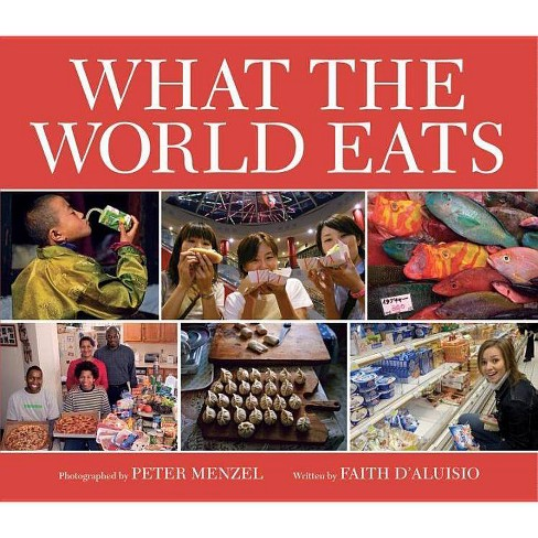 What the World Eats - by  Faith D'Aluisio (Hardcover) - image 1 of 1