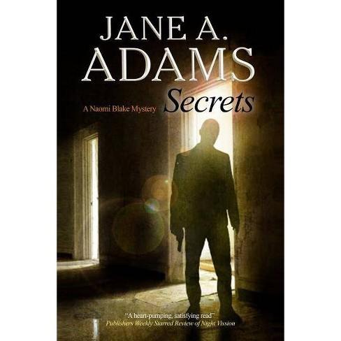 Secrets - (Naomi Blake Mystery) by  Jane A Adams (Hardcover) - image 1 of 1