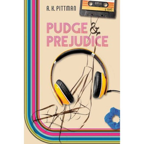 Pudge and Prejudice - by  A K Pittman (Paperback) - image 1 of 1