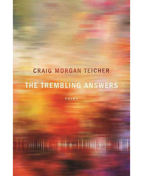 Trembling Answers (Paperback) (Craig Morgan Teicher) - image 1 of 1
