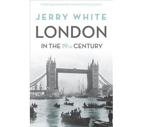 London in the Nineteenth Century : A Human Awful Wonder of God' (Reissue) (Paperback) (Jerry White) - image 1 of 1